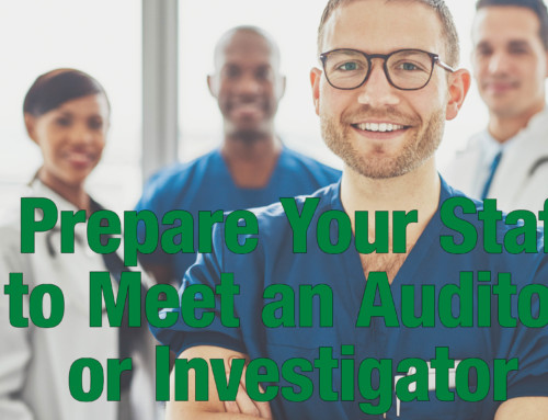 Prepare Your Staff to Meet an Auditor or Investigator
