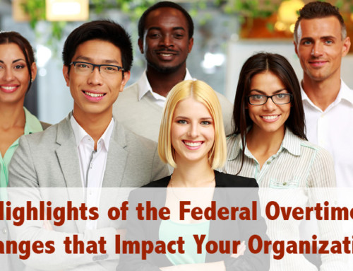 Highlights of the Federal Overtime Changes that Impact Your Organization