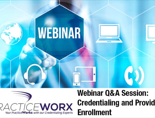 Webinar Q&A: Credentialing and Provider Enrollment