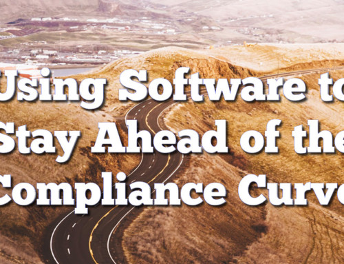 Using Software to Stay Ahead of the Compliance Curve