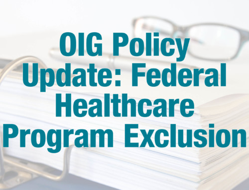 OIG Policy Update: Excluding Participation in Federal Healthcare Programs