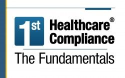 First Healthcare Compliance - The Fundamentals of Healthcare Compliance