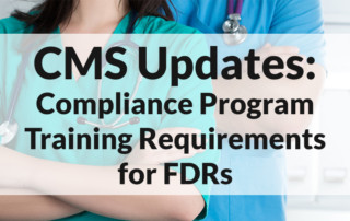CMS Updates: Compliance Program Training Requirements for FDRs