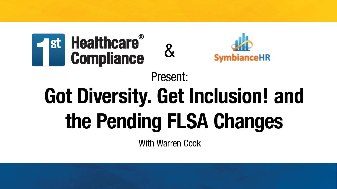 Got Diversity. Get Inclusion! and the Pending FLSA Changes
