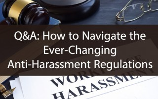 Q&A: How to Navigate the Ever-Changing Anti-Harassment Regulations