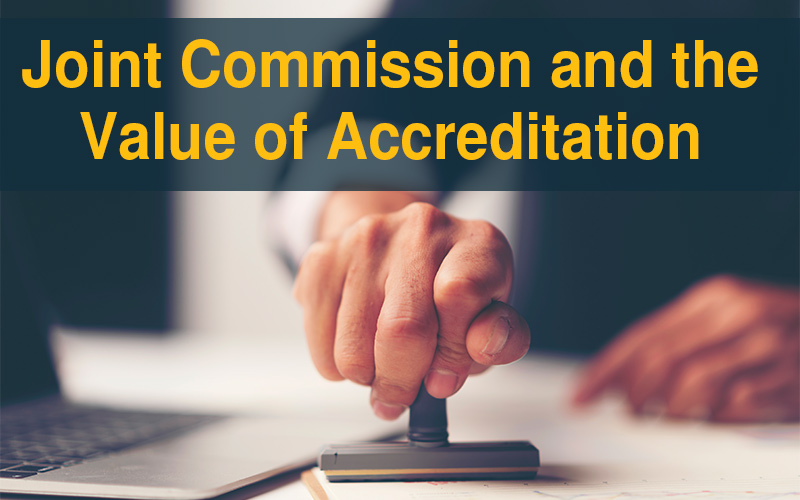 Joint Commission and the Value of Accreditation