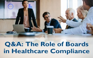 Q&A: The Role of Boards in Healthcare Compliance