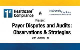 Payor Disputes and Audits Observations & Strategies