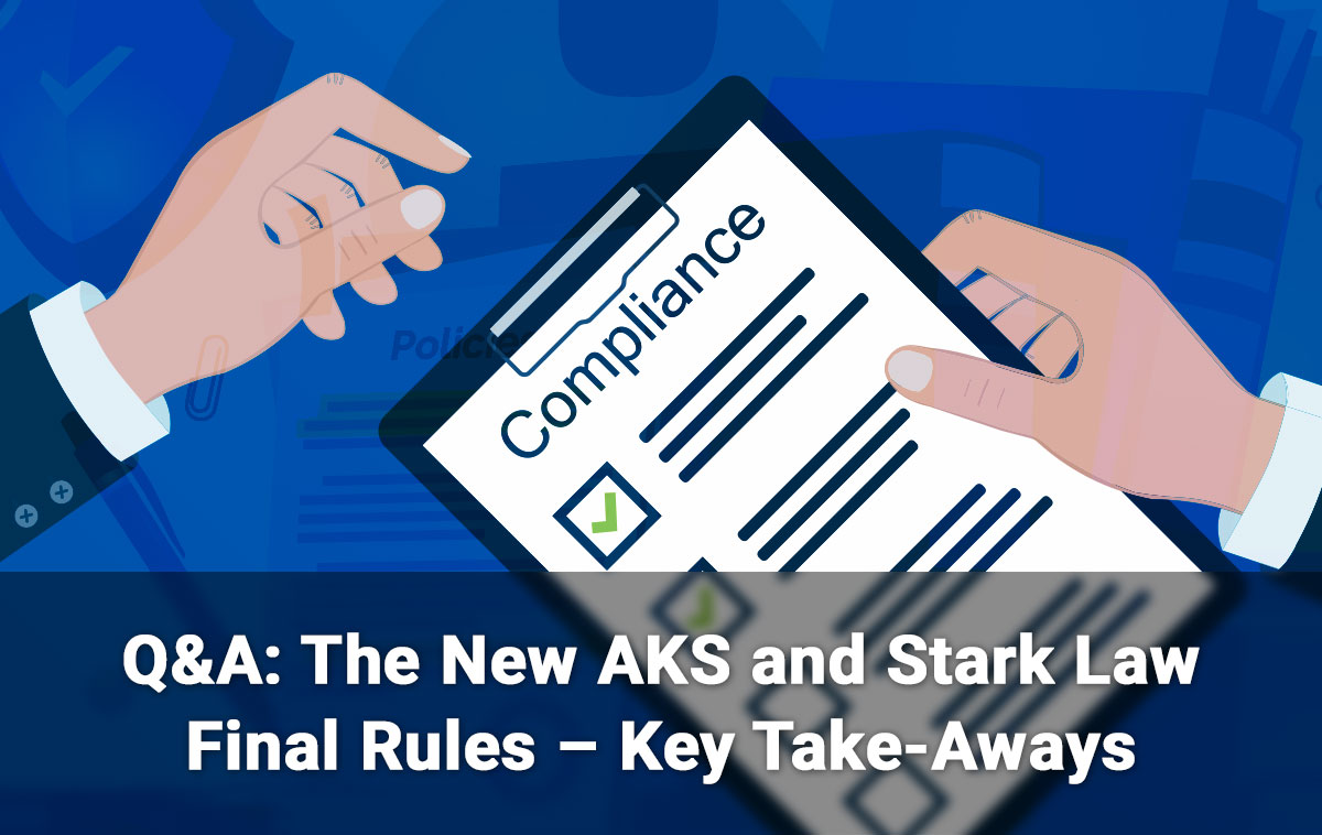 Q&A: The New AKS and Stark Law Final Rules – Key-Take-Aways