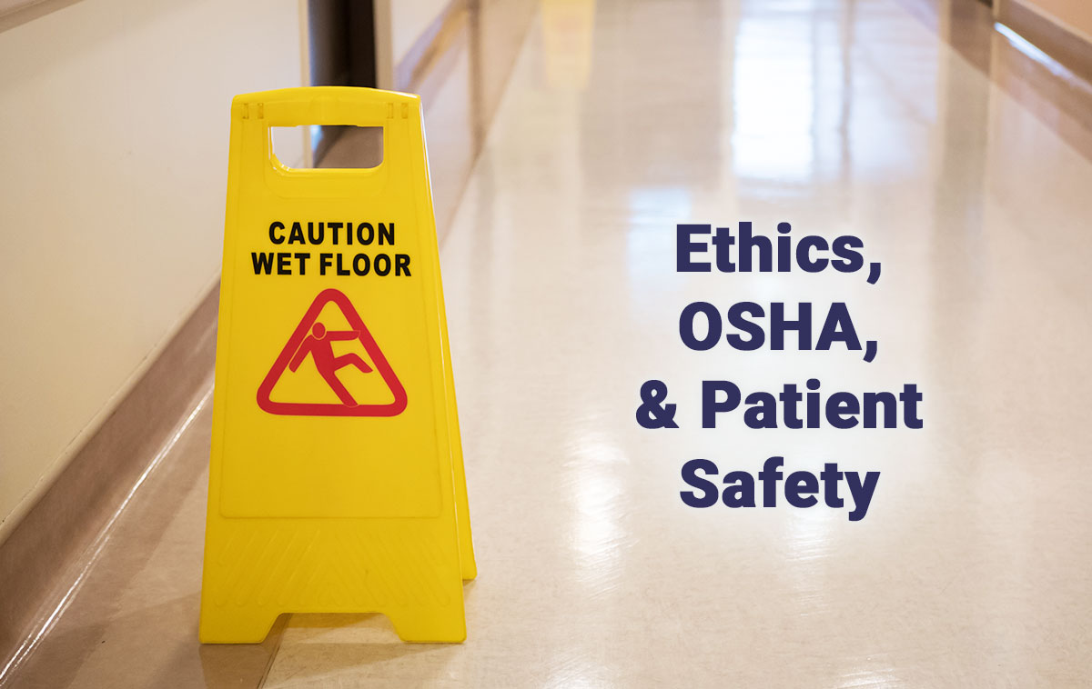 OSHA, Ethics, Patient Safety